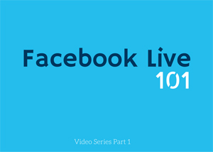 Facebook Live 101 Class (Video 2 of 4)