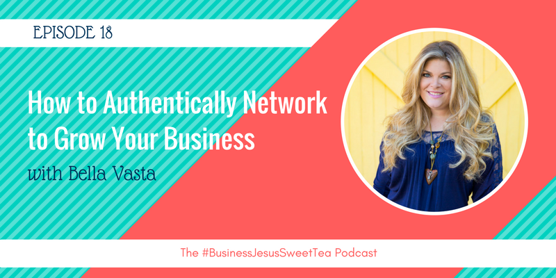 How to Authentically Network to Grow Your Business with Bella Vasta