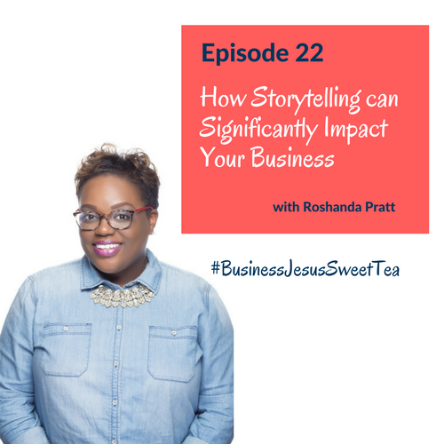 How Storytelling can Significantly Impact Your Business with Roshanda Pratt