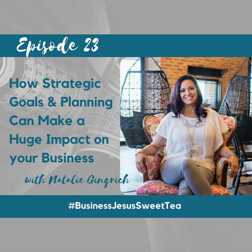 How Strategic Goals and Planning Can Make a Huge Impact on your Business with Natalie Gingrich
