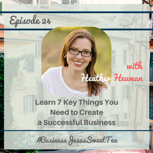 Learn 7 Key Things You Need to Create a Successful Business