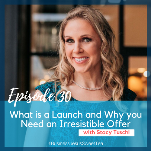 What a Launch is and Why you Need an Irresistible Offer with Stacy Tuschl