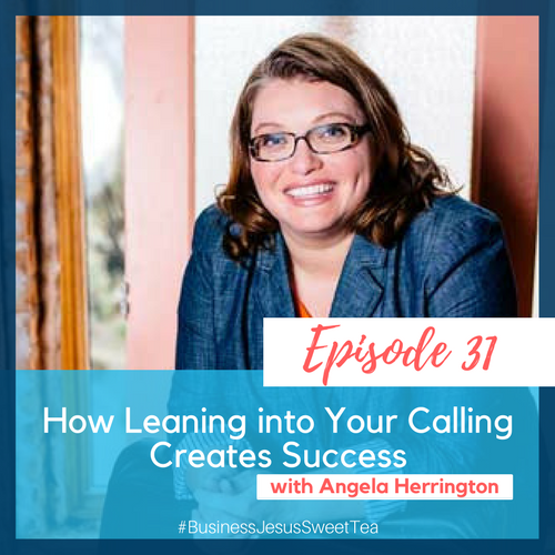 How Leaning into Your Calling Creates Success with Angela Herrington