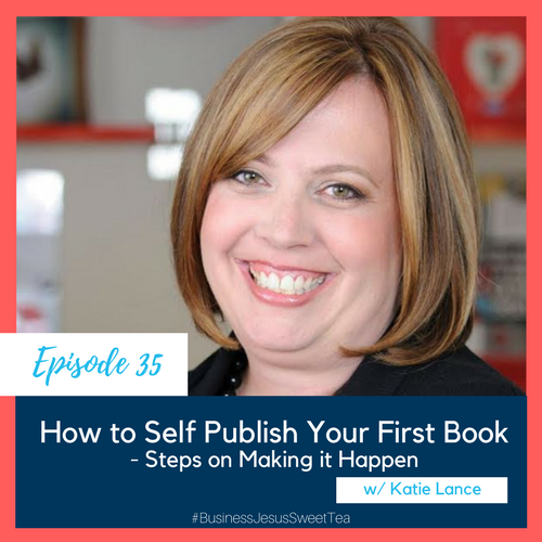 How to Self-Publish Your First Book – Steps on Making it Happen with Katie Lance