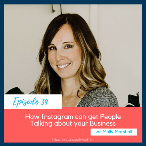How Instagram can get People Talking About your Business with Molly Marshall