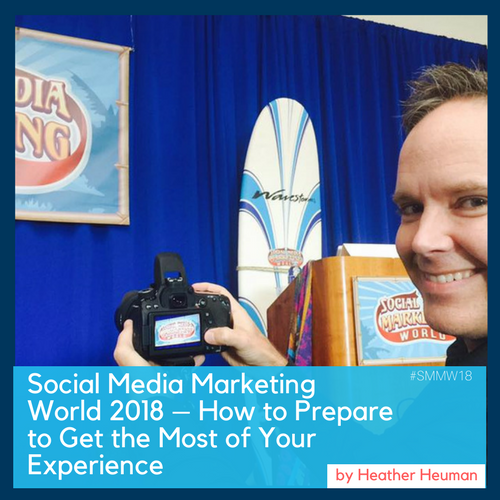 Social Media Marketing World 2018 – How to Prepare to Get the Most of Your Experience