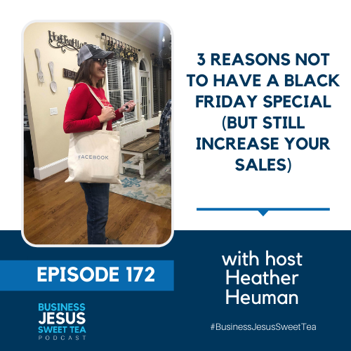 3 Reasons Not To Have A Black Friday Special But Still Increase Your Sales Sweet Tea Social Marketing With Heather Heuman